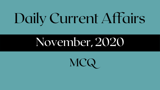 Daily Current Affairs Quiz: 1st November 2020