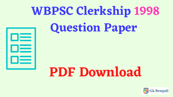 WBPSC Clerkship 1998 Question Paper PDF Download