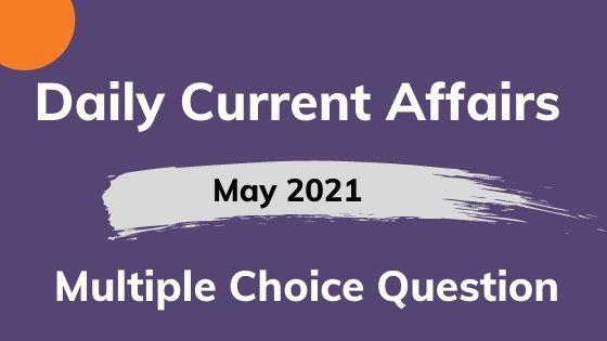 Current Affairs MCQ PDF 1 May 2021
