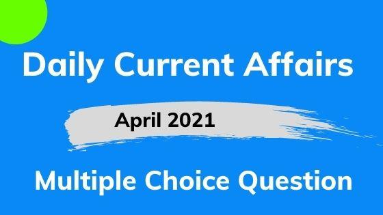 Current Affairs MCQ Pdf 1 April 2021